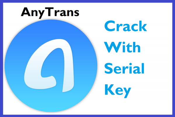 AnyTrans 8.7.0 Crack Plus License Code 2019